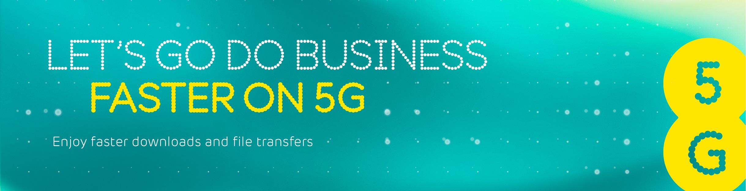Let's do good business faster on 5G - Web banner